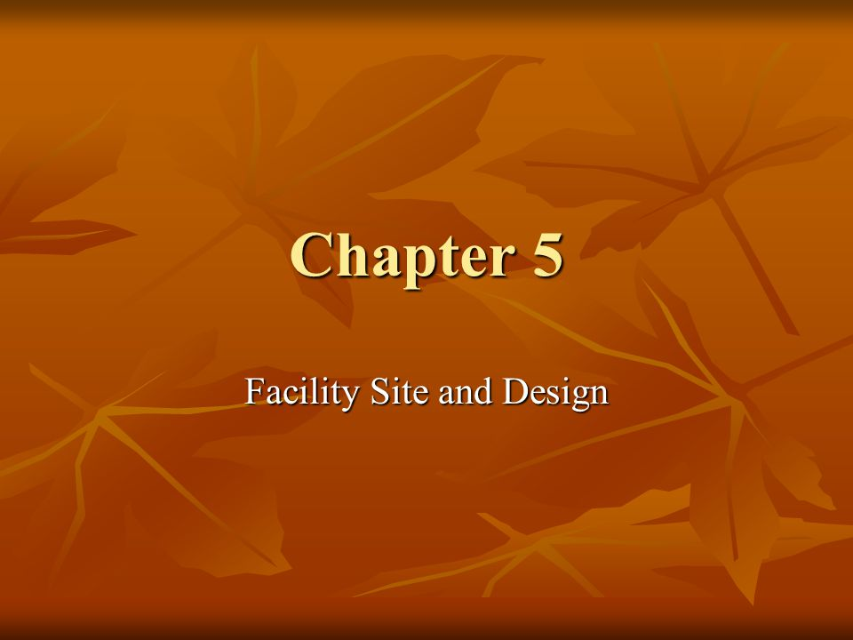 Chapter 5 Facility Site and Design