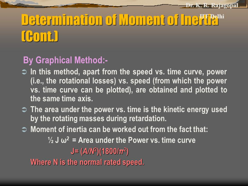 Determination of Moment of Inertia (Cont.) By Graphical Method:-  In this method, apart from the speed vs.