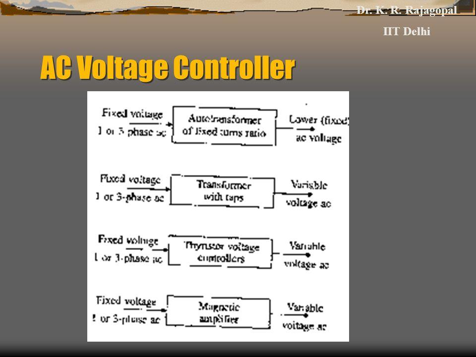 AC Voltage Controller Dr. K. R. Rajagopal IIT Delhi