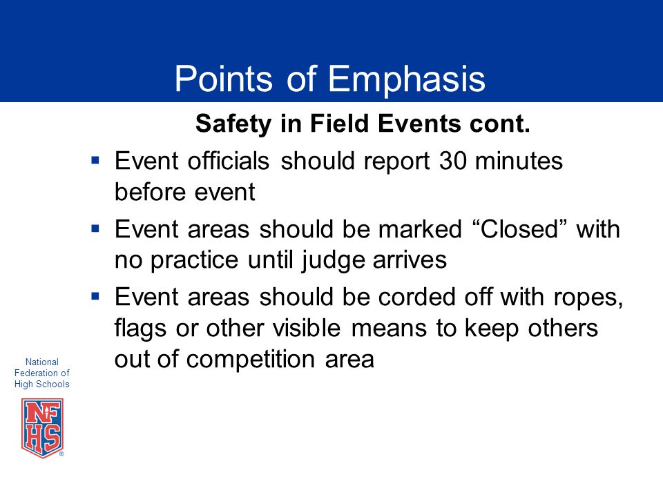 National Federation of High Schools Points of Emphasis Safety in Field Events cont.
