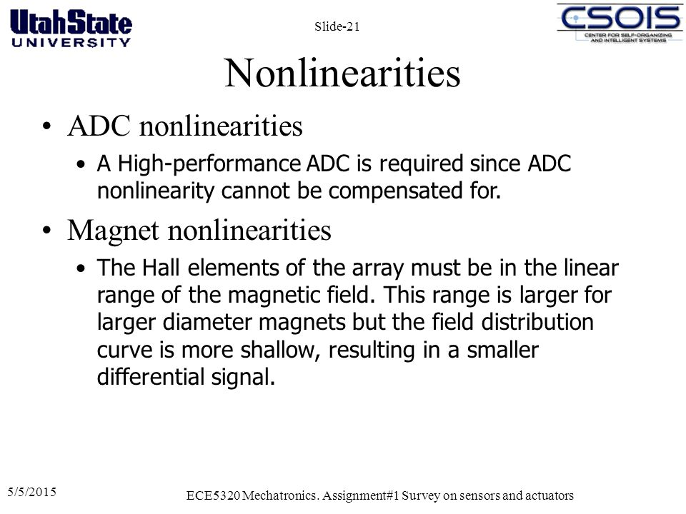 Nonlinearities 5/5/2015 ECE5320 Mechatronics. Assignment#1 Survey on sensors and actuators Slide-21 ADC nonlinearities A High-performance ADC is requi