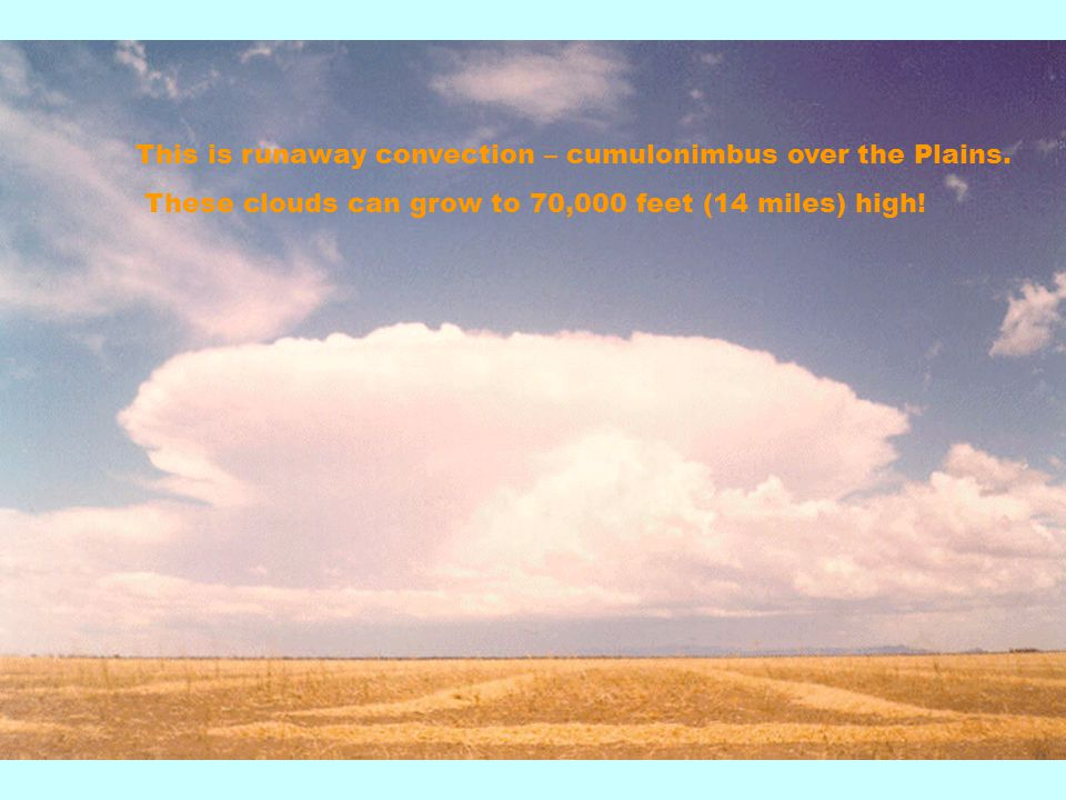 This is runaway convection – cumulonimbus over the Plains.