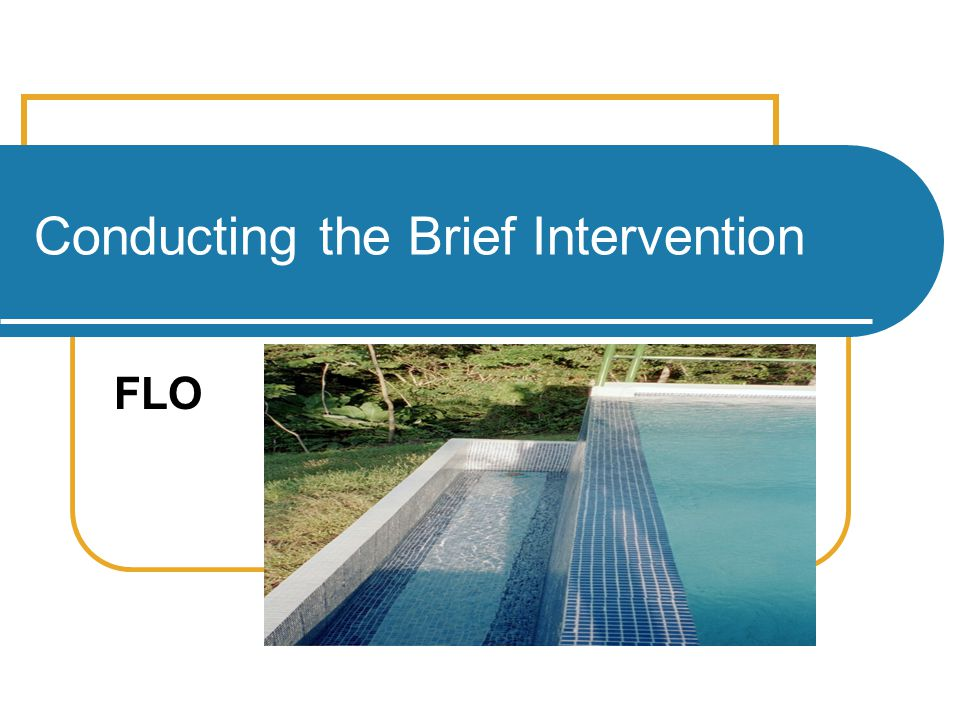 Conducting the Brief Intervention FLO
