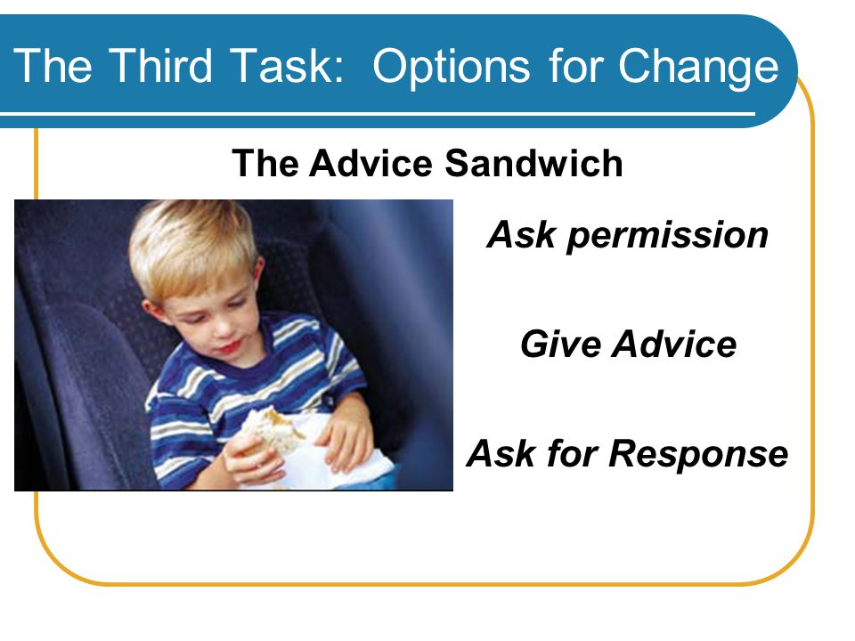 The Advice Sandwich Ask permission Give Advice Ask for Response