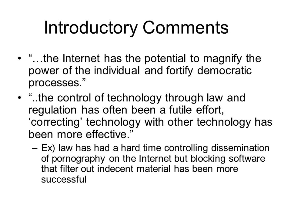 Two Assumptions of the text The directive and architectonic (of or relating to architecture or design) role of moral ideals and principles in determining responsible behavior in cyberspace and The capacity of free and responsible human beings to exercise some control over the forces of technology (technological realism) –Technological realism is a philosophy that argues technology is a powerful agent for social change and progress.