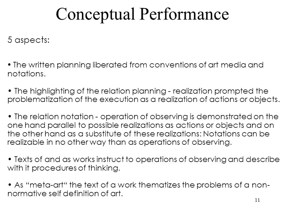 11 5 aspects: The written planning liberated from conventions of art media and notations.