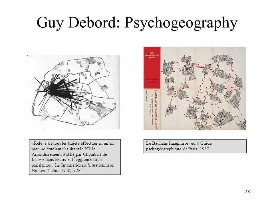 23 Guy Debord: Psychogeography Le Bauhaus Imaginiste (ed.): Guide pschogéographique de Paris, 1957 «Relevé de tous les trajets effectués en un an par une étudiante habitant le XVIe Arrondissement.
