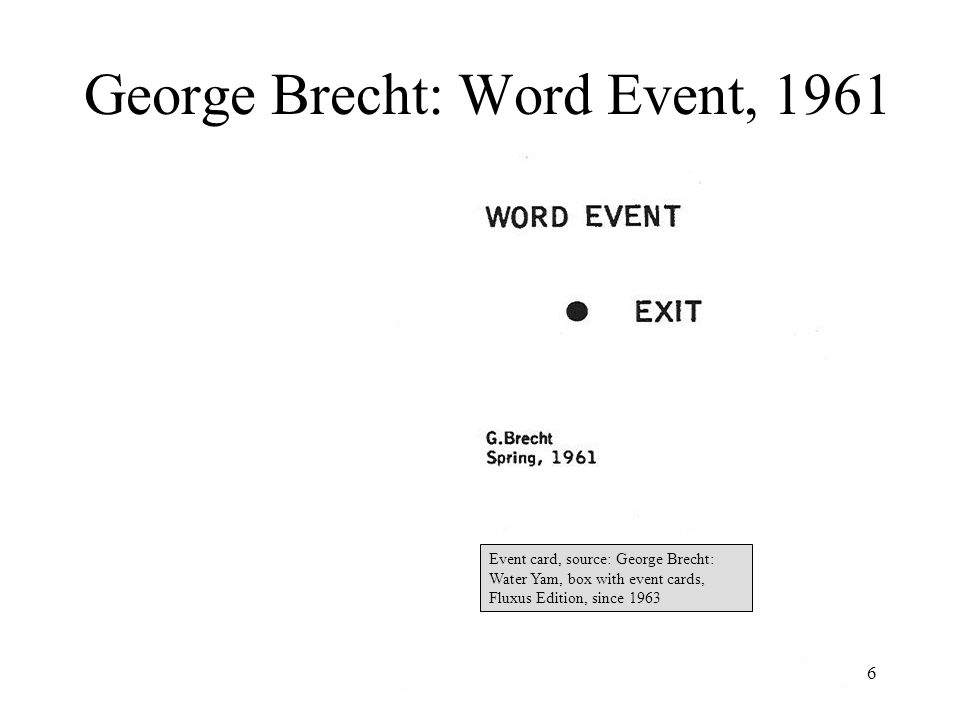 6 George Brecht: Word Event, 1961 Event card, source: George Brecht: Water Yam, box with event cards, Fluxus Edition, since 1963