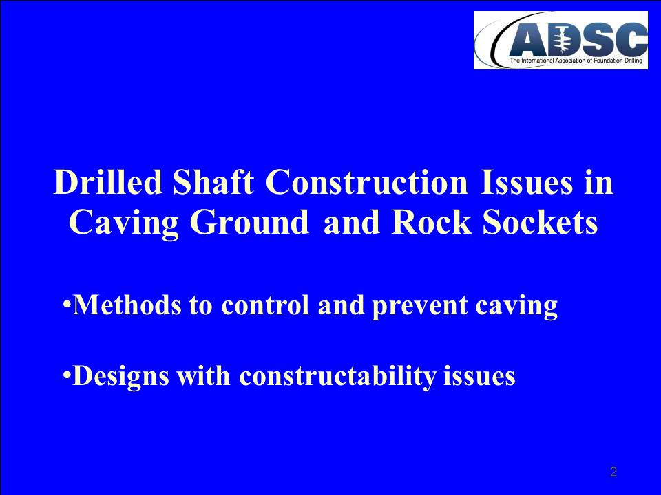 3 Drilled Shaft Construction Issues in Caving Ground and Rock Sockets