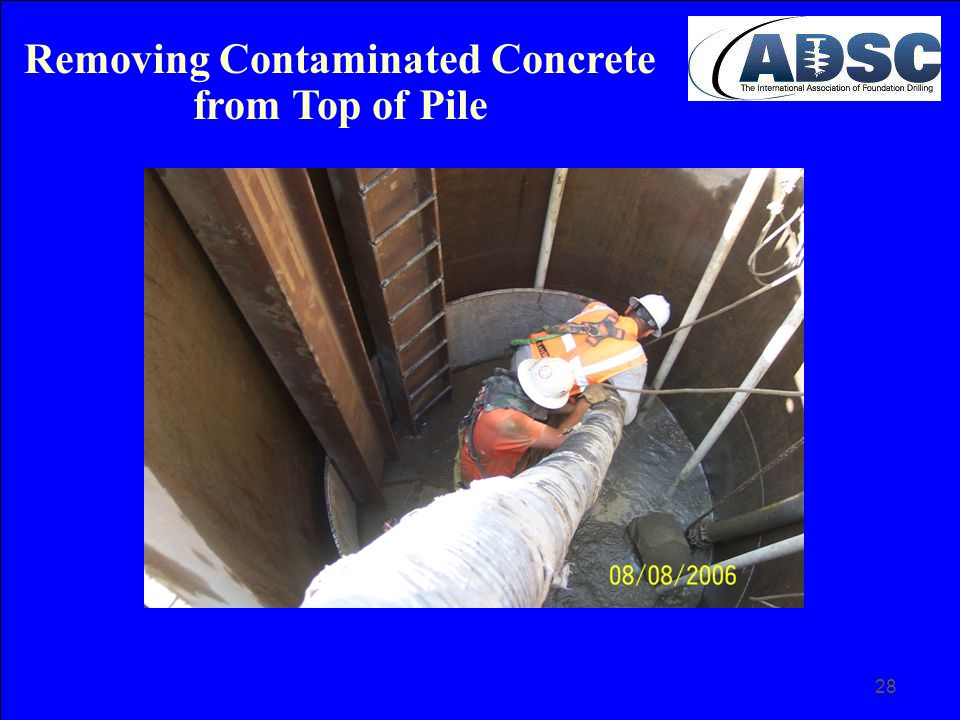 28 Removing Contaminated Concrete from Top of Pile