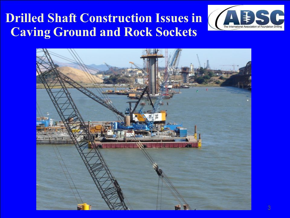 44 Construction Considerations for Drilled Shafts with Rock Sockets Rock Socket Construction ( continued) Provide an in-depth constructability review taking into consideration the actual conditions encountered during the site investigation.