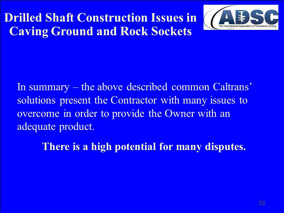 30 In summary – the above described common Caltrans' solutions present the Contractor with many issues to overcome in order to provide the Owner with