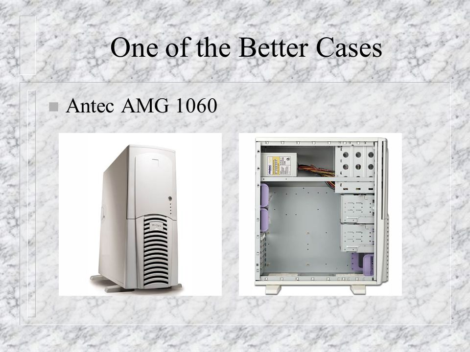 One of the Better Cases n Antec AMG 1060