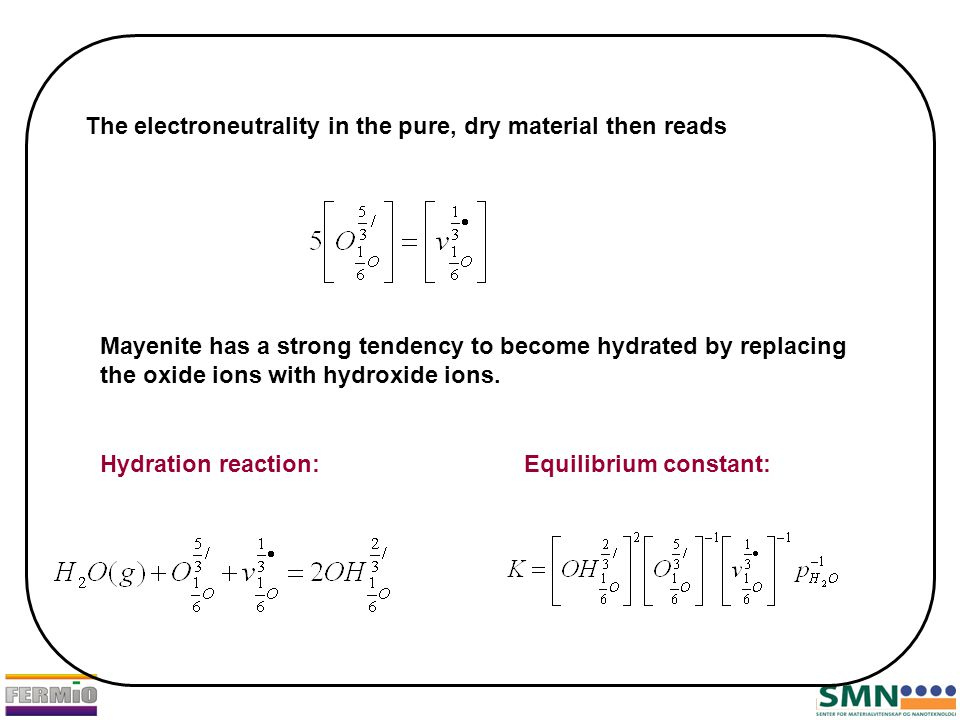 The electroneutrality in the pure, dry material then reads Mayenite has a strong tendency to become hydrated by replacing the oxide ions with hydroxide ions.