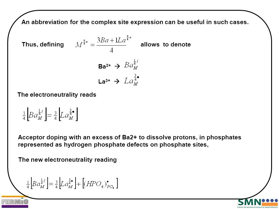 The electroneutrality reads An abbreviation for the complex site expression can be useful in such cases. Thus, defining allows to denote Ba 2+  La 3+