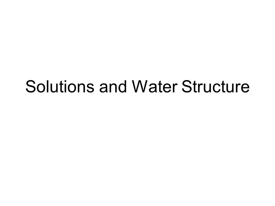 Solutions and Water Structure