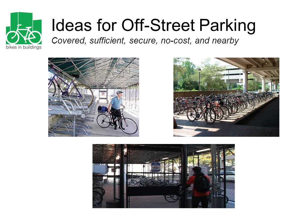 Ideas for Off-Street Parking Covered, sufficient, secure, no-cost, and nearby