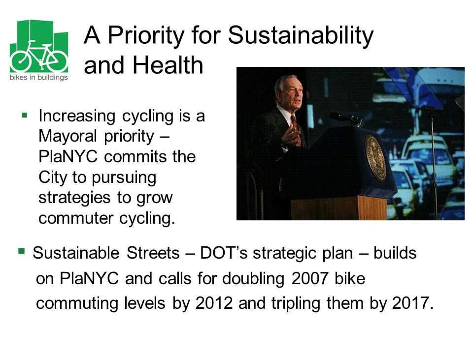 A Priority for Sustainability and Health  Increasing cycling is a Mayoral priority – PlaNYC commits the City to pursuing strategies to grow commuter