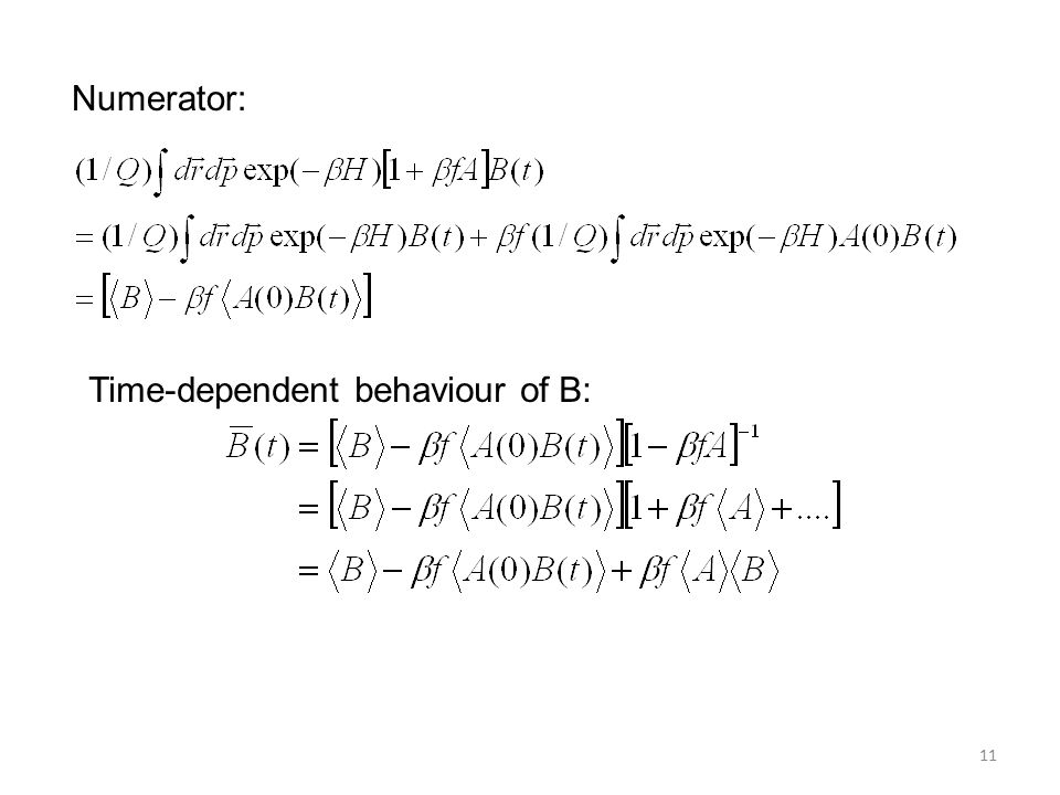 11 Numerator: Time-dependent behaviour of B: