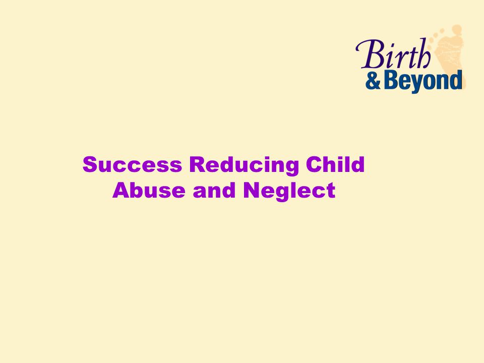 Success Reducing Child Abuse and Neglect