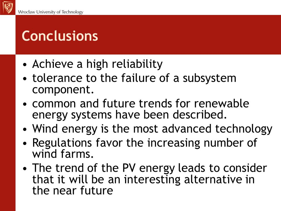 Conclusions Achieve a high reliability tolerance to the failure of a subsystem component.