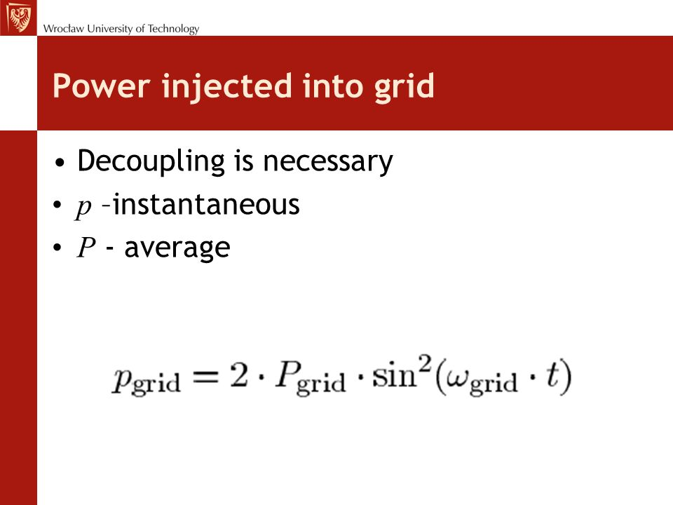 Power injected into grid Decoupling is necessary p –instantaneous P - average