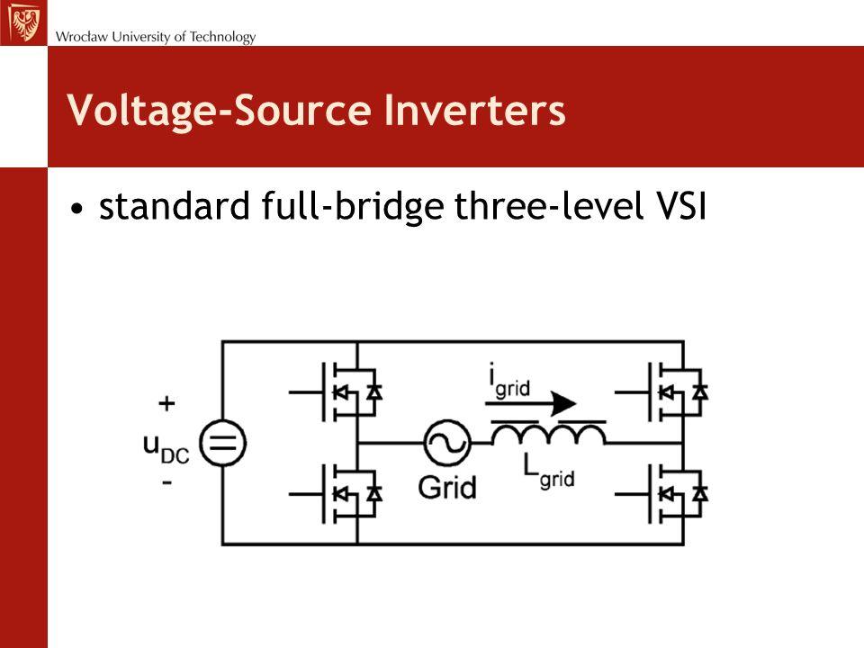 Voltage-Source Inverters standard full-bridge three-level VSI
