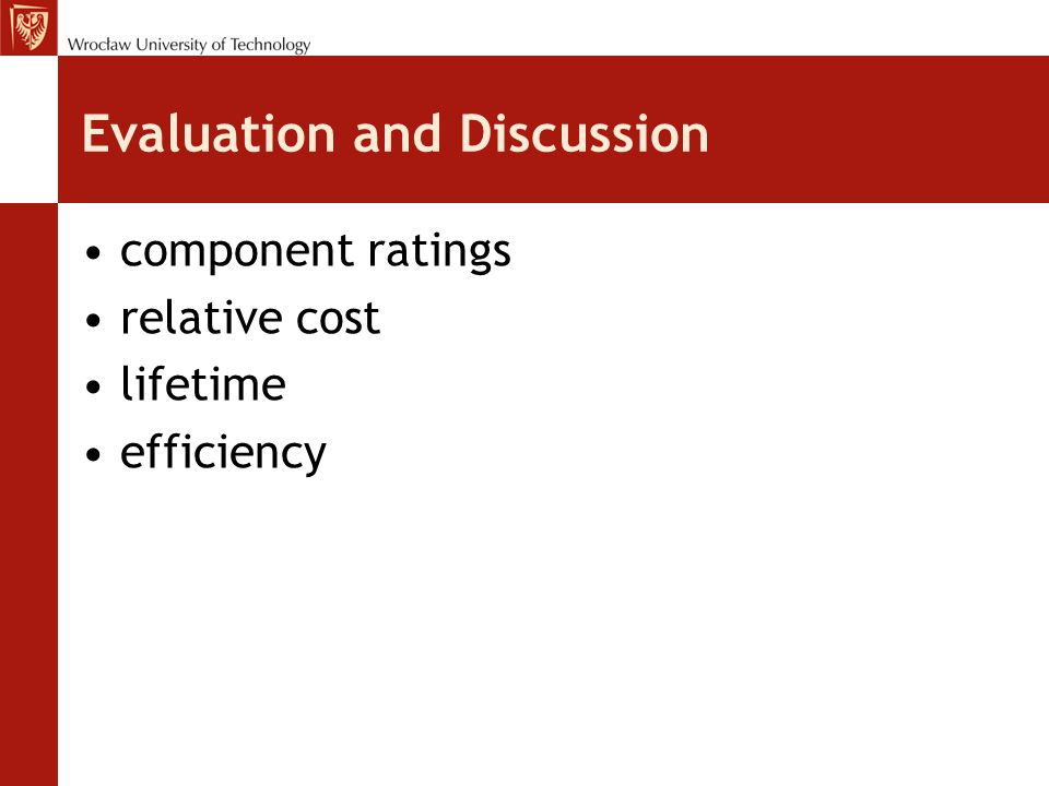 Evaluation and Discussion component ratings relative cost lifetime efficiency