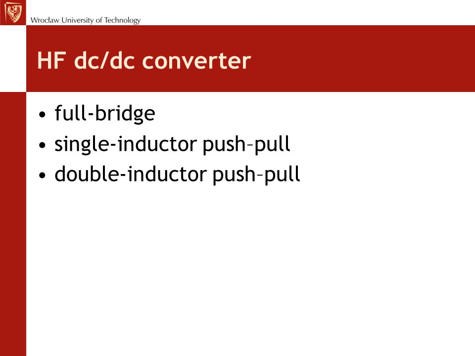 HF dc/dc converter full-bridge single-inductor push–pull double-inductor push–pull