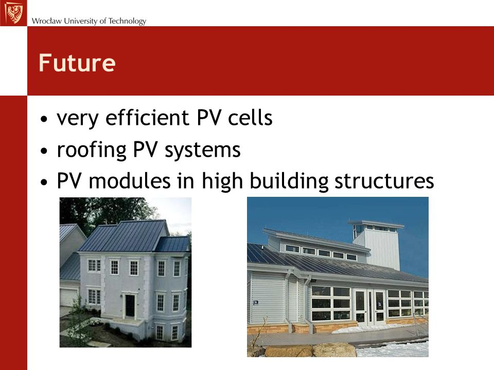 Future very efficient PV cells roofing PV systems PV modules in high building structures