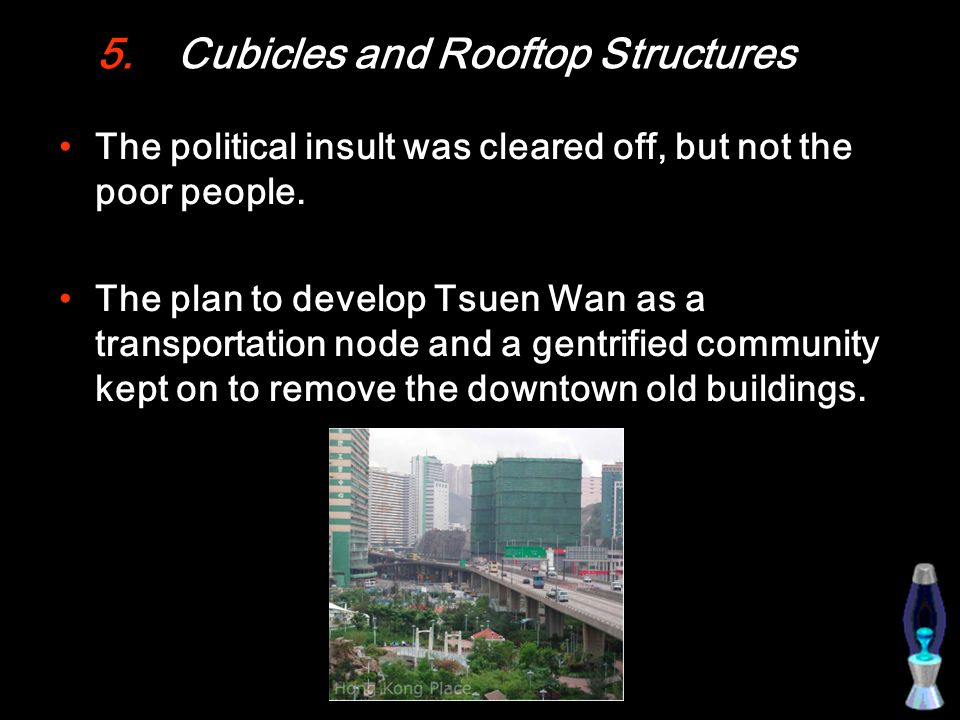 5.Cubicles and Rooftop Structures The political insult was cleared off, but not the poor people.
