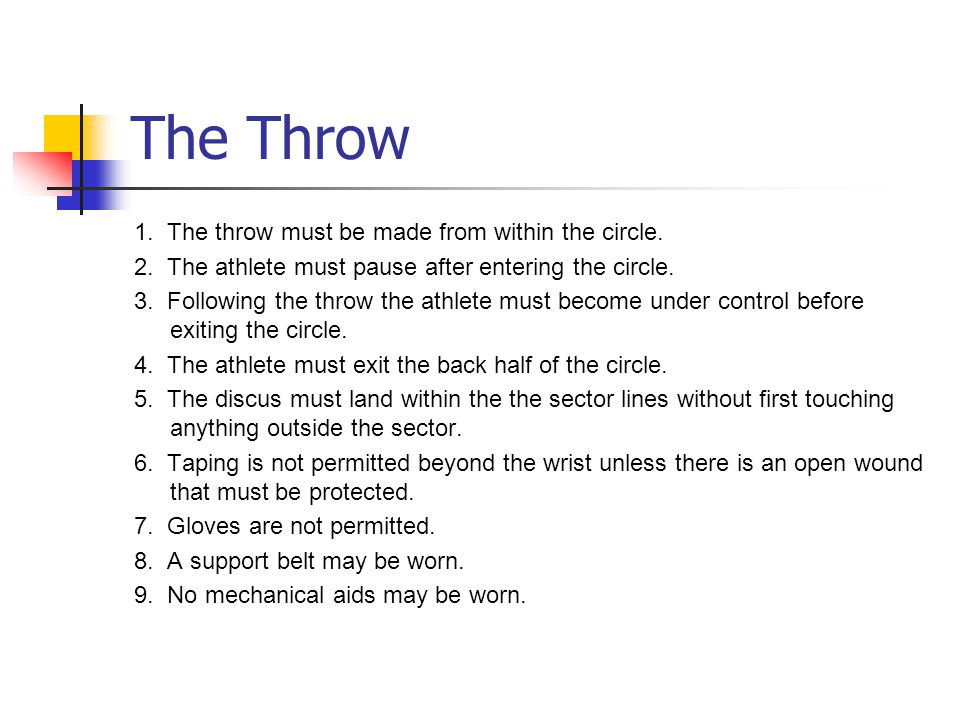 The Throw 1.The throw must be made from within the circle.