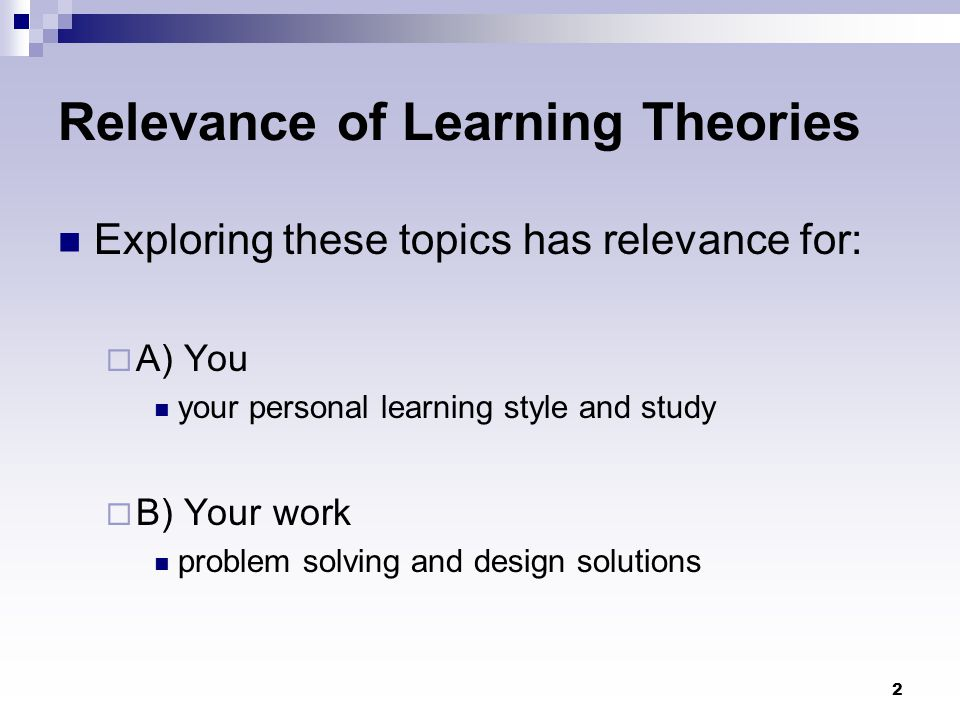 3 Learning Psychologists refer to learning as:  a relatively permanent change in behaviour as a result of experience Learning - not just for the classroom Fundamental process in all animals  the higher up the evolutionary scale, the more important is the ability to learn Animals adapt their behaviour to fit in with their environment and to changing circumstances  Why.