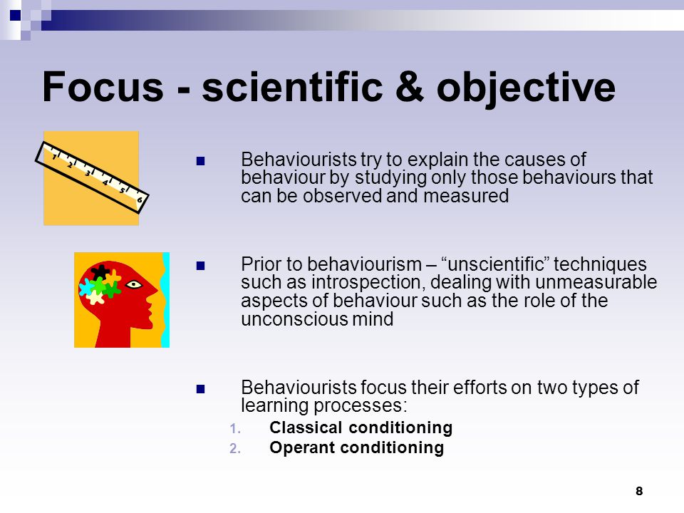 9 Behaviourists Psychologists who focus on stimulus-response connections Notable behaviourists:  Ivan Pavlov (1849–1936) a Russian physiologist, psychologist, and physician  John Broadus Watson (1878–1958) an American psychologist, established the psychological school of behaviorism, after doing research on animal behavior  B.