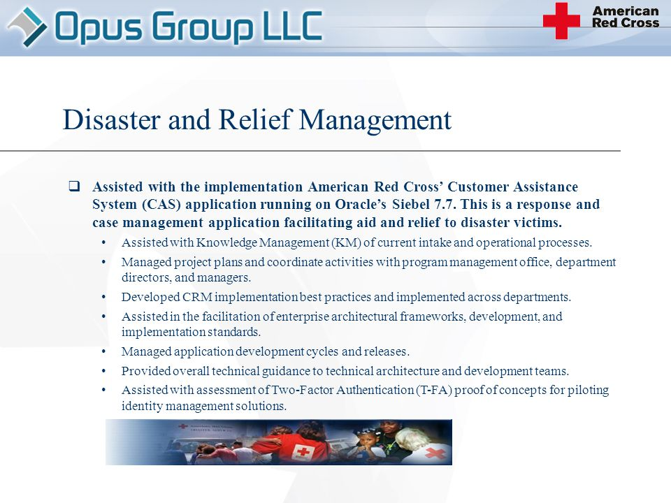  Assisted with the implementation American Red Cross' Customer Assistance System (CAS) application running on Oracle's Siebel 7.7.