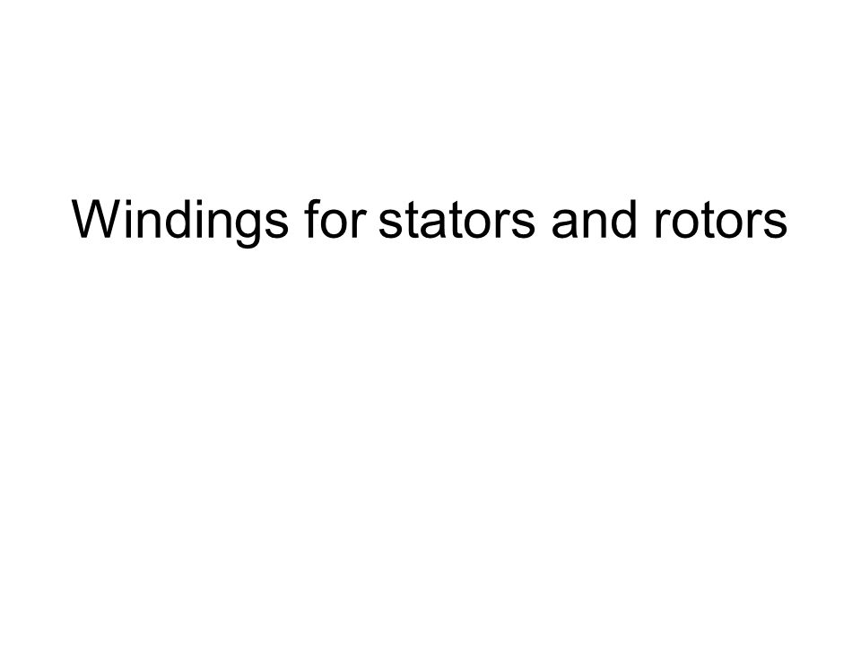Windings for stators and rotors
