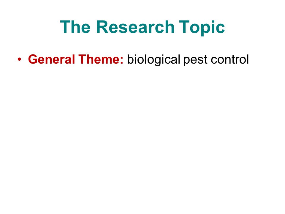 The Research Topic General Theme: biological pest control