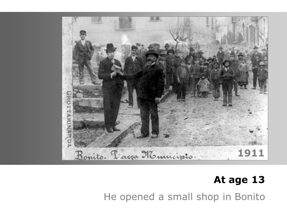 At age 13 He opened a small shop in Bonito 1911