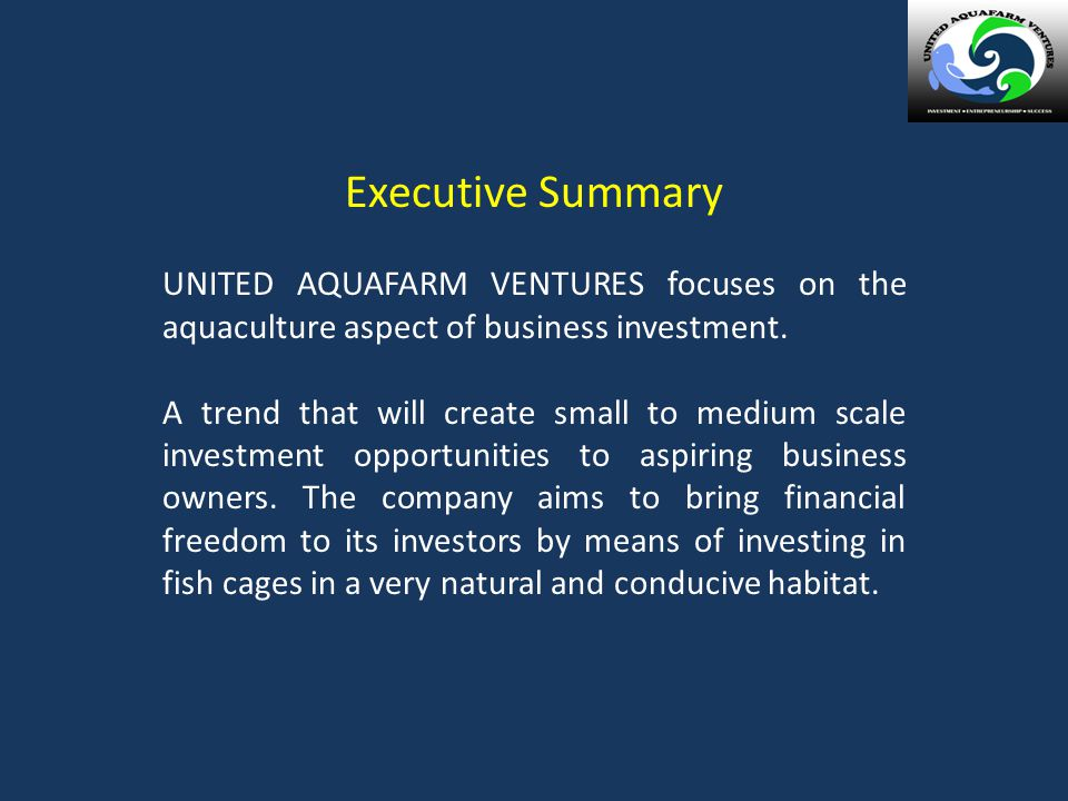UNITED AQUAFARM VENTURES The success of a country lies on the success of its small, medium and big business players. In the country's trying times, en