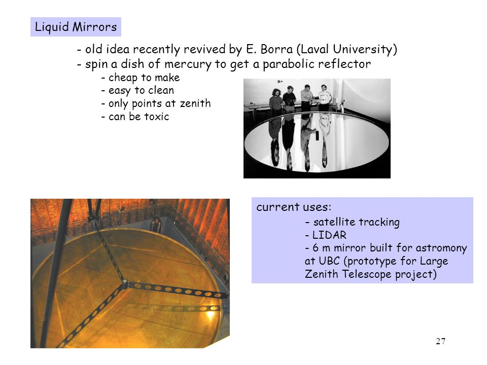 27 Liquid Mirrors - old idea recently revived by E.
