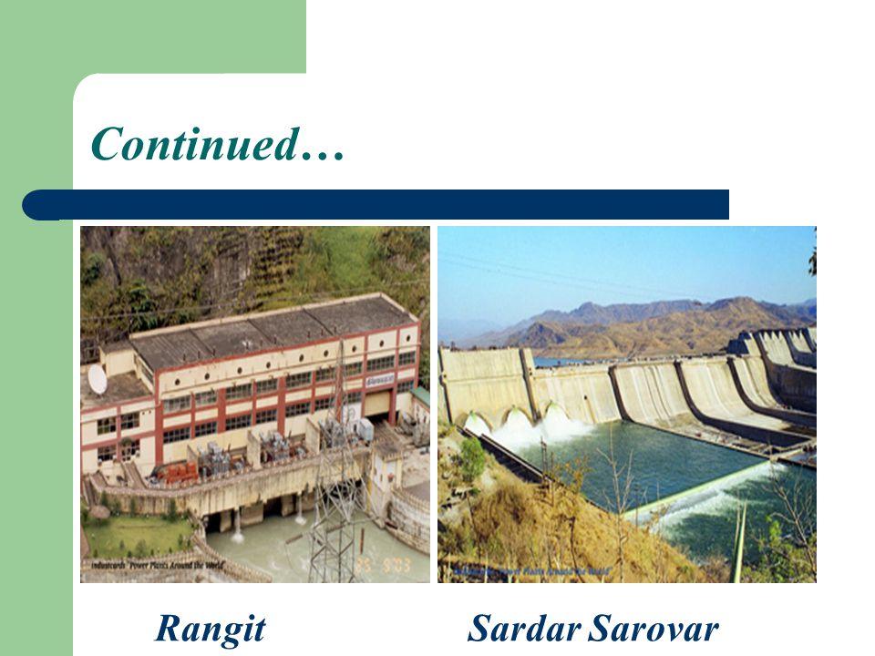 Continued… RangitSardar Sarovar