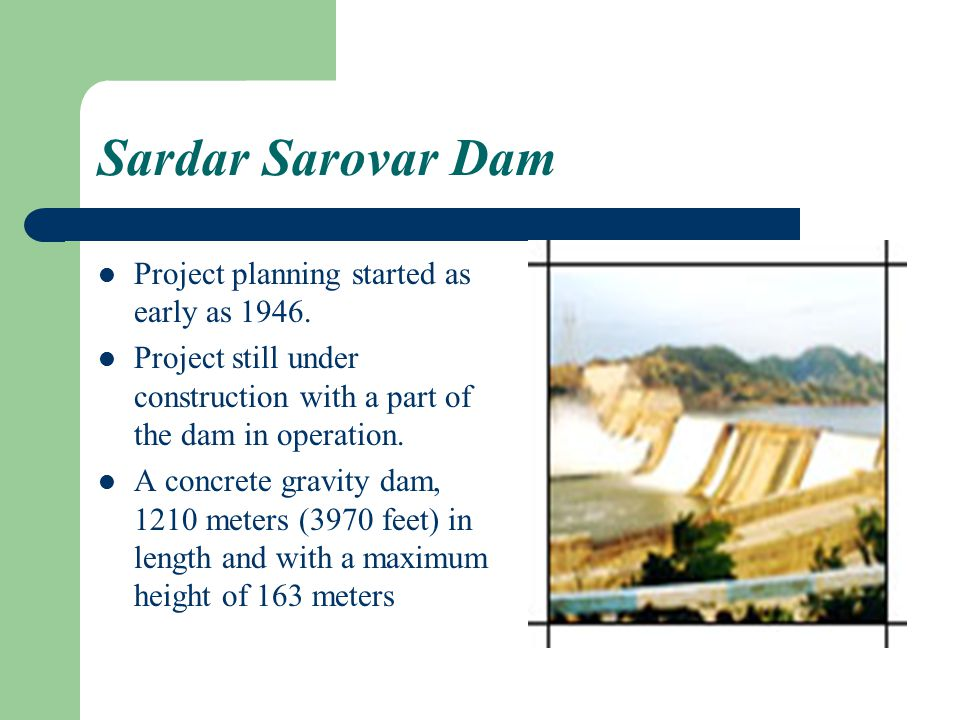 Sardar Sarovar Dam Project planning started as early as 1946.