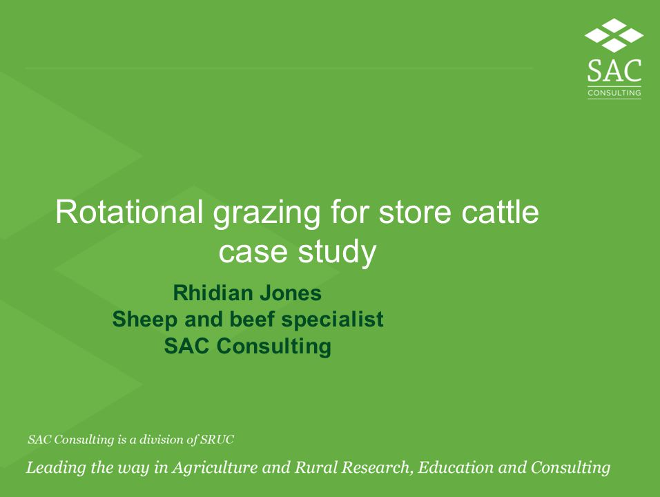 Rotational grazing for store cattle case study Rhidian Jones Sheep and beef specialist SAC Consulting