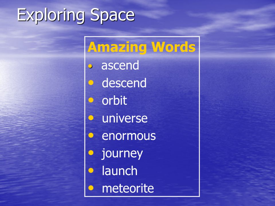 Exploring Space Tuesday Morning Warm-Up Today we will read about astronauts who explore space.