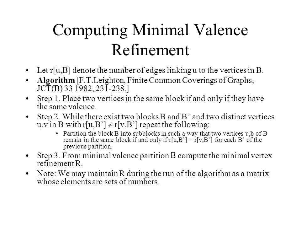 Computing Minimal Valence Refinement Let r[u,B] denote the number of edges linking u to the vertices in B.