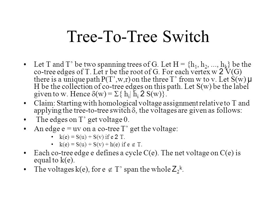 Tree-To-Tree Switch Let T and T' be two spanning trees of G.