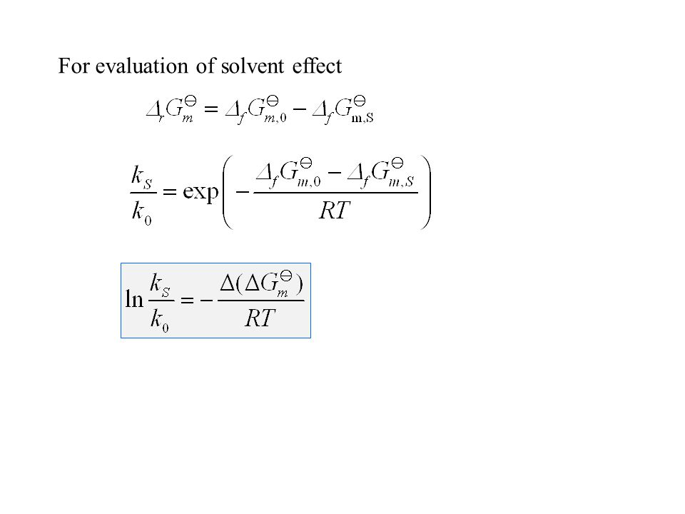 For evaluation of solvent effect