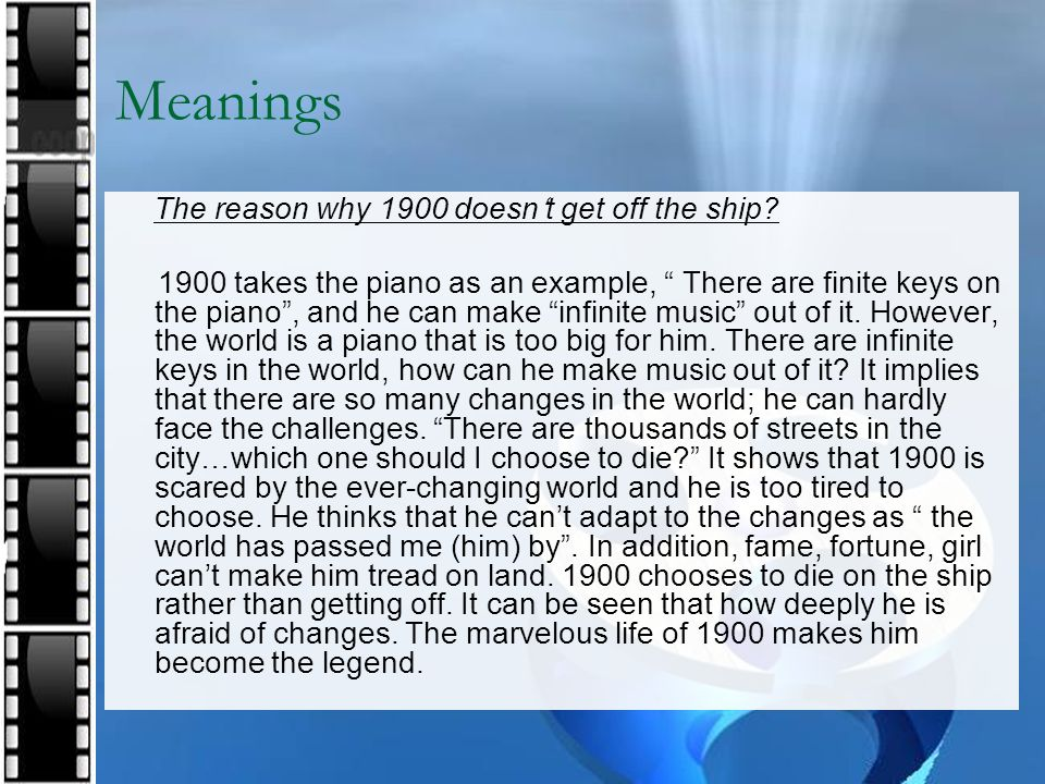 "Meanings The reason why 1900 doesn't get off the ship? 1900 takes the piano as an example, "" There are finite keys on the piano"", and he can make ""inf"
