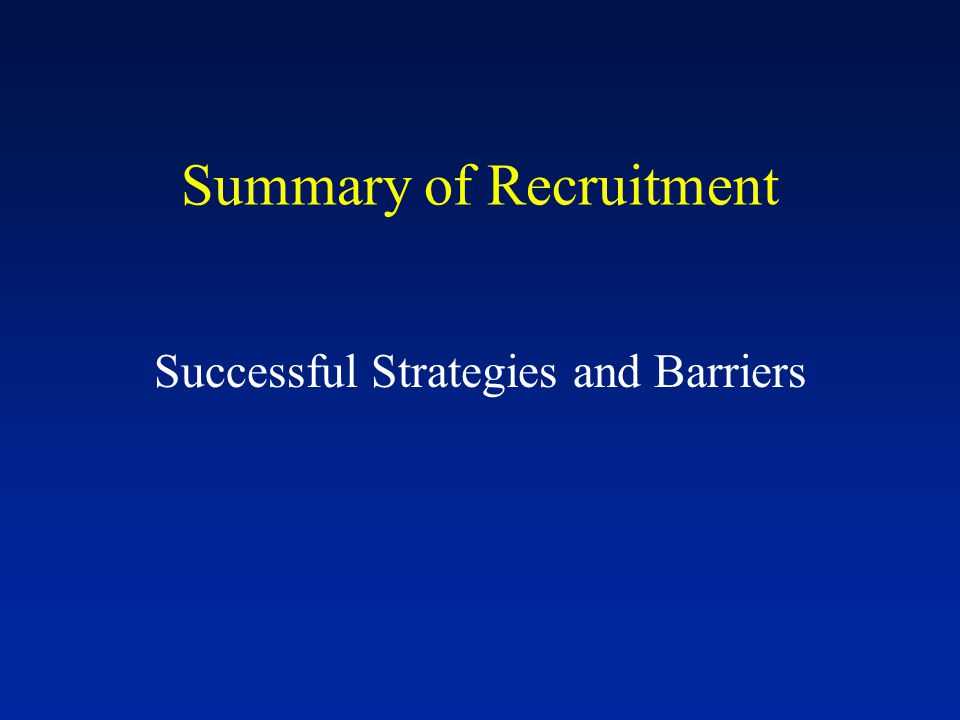 Summary of Recruitment Successful Strategies and Barriers