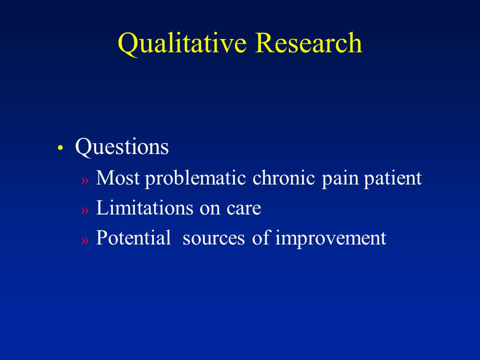 Qualitative Research Questions » Most problematic chronic pain patient » Limitations on care » Potential sources of improvement